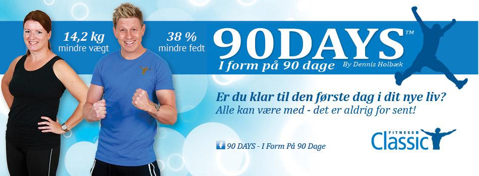 I form på 90 dage